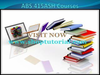 ABS 415 ASH Courses