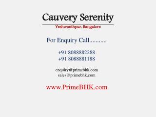 Cauvery Serenity, Yeshwanthpur, Bangalore