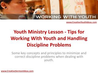Youth Ministry Lesson - Tips for Working With Youth and Handling Discipline Problems
