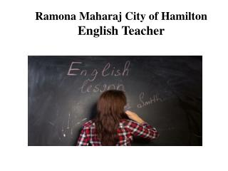 Ramona Maharaj City of Hamilton - English Teacher