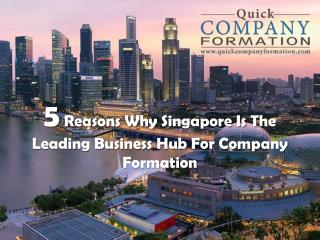 5 Reasons Why Singapore Is the Leading Business Hub for Company Formation