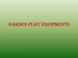 Garden Play Equipment