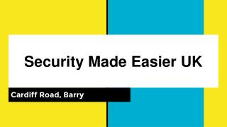 Security Made Easier Uk ltd in Cardiff