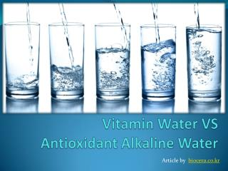 Vitamin Water VS Antioxidant Alkaline Water