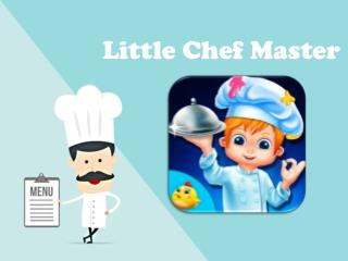 Little Chef Master - Kitchen Games