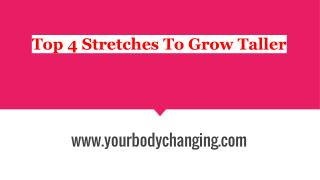 Top 4 Stretches To Grow Taller