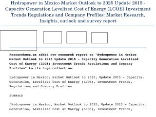 Hydropower in Mexico Market Outlook to 2025 Update 2015 - Capacity Generation Levelized Cost of Energy (LCOE) Investment