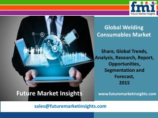 Technology Advancement in Welding Consumables Market, 2015 � 2025 by Future Market Insights