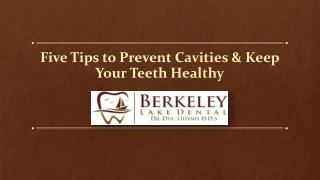 Five Tips to Prevent Cavities & Keep Your Teeth Healthy