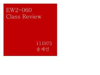 EW2-060 Class Review