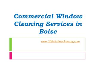 Commercial Window Cleaning Services in Boise - www.208windowcleaning.com