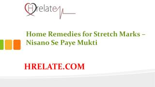 Home Remedies for Stretch Marks: Dur Kare Twach Ke Nishan