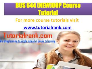 BUS 644 (NEW)UOP Course Tutorial/ Tutorialrank