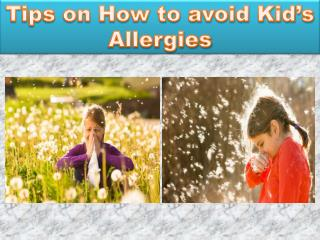 Tips on How to avoid Kid's Allergies