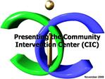 Presenting the Community Intervention Center CIC