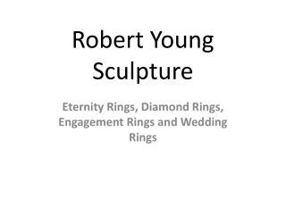 Robert Young Sculpture