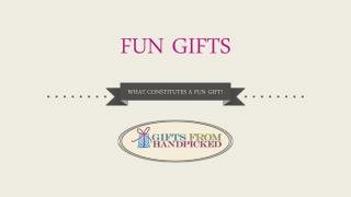 Fun Gift Ideas - What Constitutes a Fun Gift