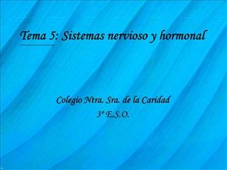 Tema 5: Sistemas nervioso y hormonal