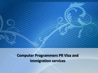 Computer Programmers PR Visa and Immigration services