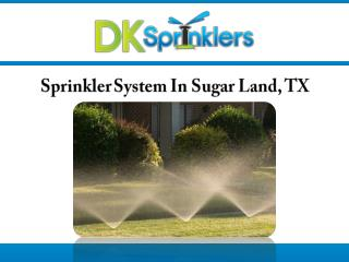 Sprinkler System In Sugar Land, TX
