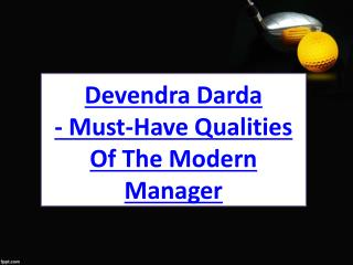 Devendra Darda - Must-Have Qualities Of The Modern Manager