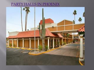 PARTY HALLS IN PHOENIX ARIZONA