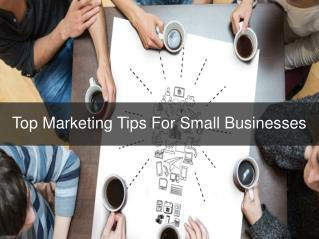 Top Marketing Tips For Small Businesses
