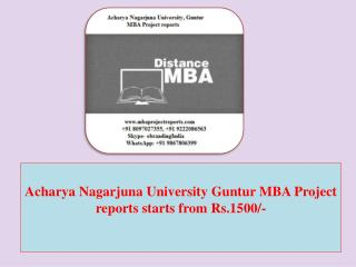 Acharya Nagarjuna University Guntur MBA Project reports starts from Rs.1500/-