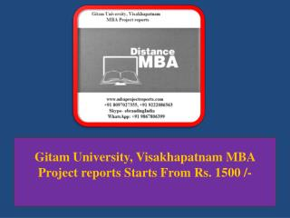 Gitam University, Visakhapatnam MBA Project reports Starts From Rs. 1500 /-