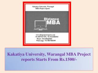 Kakatiya University, Warangal MBA Project reports Starts From Rs.1500/-