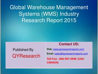 Global Warehouse Management Systems (WMS) Industry 2015 Market Study, Trends, Development, Growth, Overview and Insights