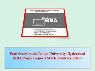 Potti Sreeramulu Telugu University, Hyderabad MBA Project reports Starts From Rs.1500/-