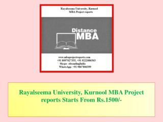 Rayalseema University, Kurnool MBA Project reports Starts From Rs.1500/-