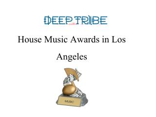 House Music Awards in Los Angeles