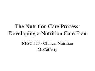 The Nutrition Care Process:  Developing a Nutrition Care Plan