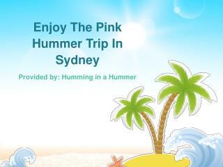 Enjoy The Pink Hummer Trip In Sydney