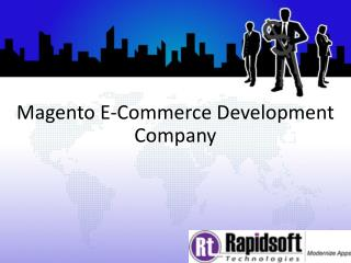 Magento E-Commerce Development Company