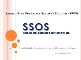 Get facility management services in Gurgaon call SSOS at 9711615039