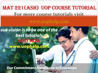 MAT 221(ASH) Course tutorial/uophelp