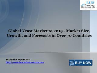 Global Yeast Market: JSBMarketResearch