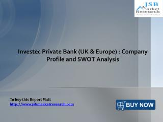 Investec Private Bank in UK & Europe: JSBMarketResearch