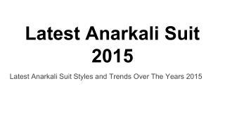 Latest Anarkali Suit 2015