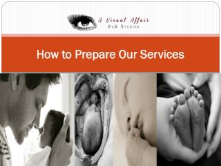 How to Prepare Our Services
