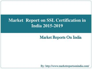 Market Report on SSL Certification in India 2015-2019