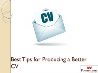 Best Tips for Producing a Better CV