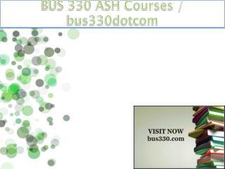 BUS 330 ASH Courses / bus330dotcom