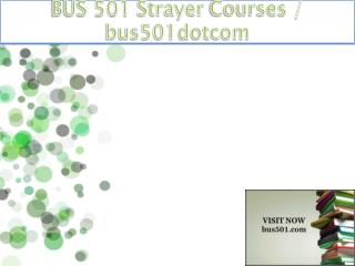 BUS 501 Strayer Courses / bus501dotcom