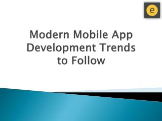 Modern Mobile App Development Trends to Follow