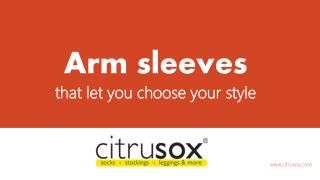 Arm sleeves that let you choose your style