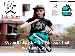 Ozone Backpack � The Backpack That You Should Go For